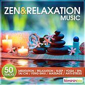 Zen & Relaxation Music (50 Tracks for Meditation, Relaxation, Sleep, Yoga, Spa, Taï-Chi, Feng-Shui, Massage, Anti-Stress) by Various Artists