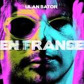 Play & Download En France / En transe by Ulan Bator | Napster