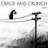 Wires by Crack and Crunch