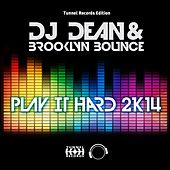 Play & Download Play It Hard 2K14 by DJ Dean | Napster
