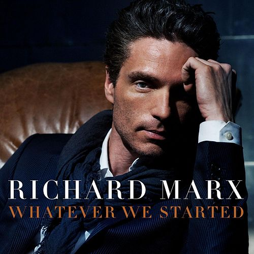 Play & Download Whatever We Started by Richard Marx | Napster