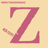 Play & Download 45 Years (1969 - 2014) Z by Mikis Theodorakis (Μίκης Θεοδωράκης) | Napster