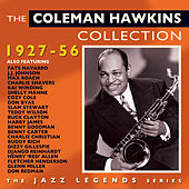 Play & Download The Coleman Hawkins Collection 1927-56 by Various Artists | Napster