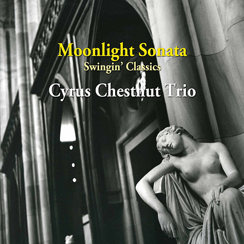 Play & Download Moonlight Sonata - Swingin' Classics by Cyrus Chestnut | Napster