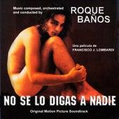 No Se Lo Digas a Nadie by Roque Baños