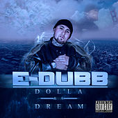 Play & Download Dolla & A Dream by E-Dubb | Napster