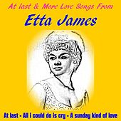 At Last & More Love Songs from Etta James by Etta James