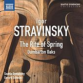 Stravinsky: The Rite of Spring & Dumbarton Oaks by Seattle Symphony Orchestra