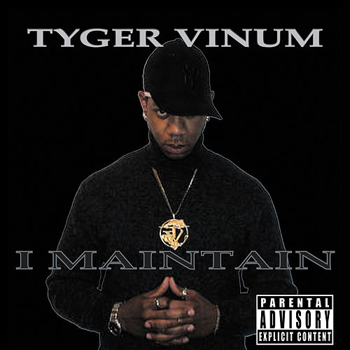 I Maintain by Tyger Vinum