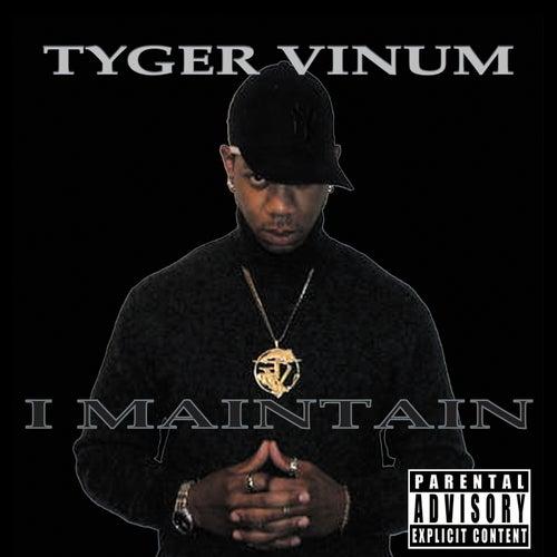 I Maintain by Tyger Vinum