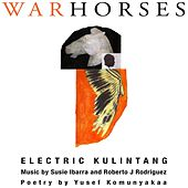 Play & Download War Horses by Electric Kulintang | Napster