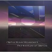 Architexture of Silence by Alpha Wave Movement