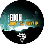 Don't Say Funky EP by Gion