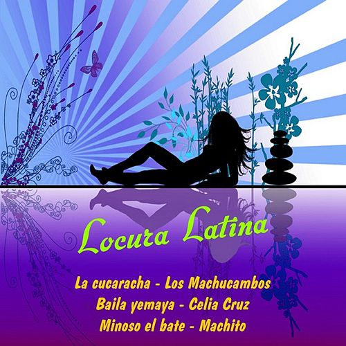 Play & Download Locura latina by Various Artists | Napster