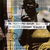 Play & Download If The 21st Century Didn't Exist, It Would Be... by Various Artists | Napster