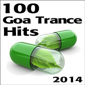 Play & Download Goa 100 Goa Trance Hits 2014 by Various Artists | Napster