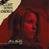 Play & Download Wire Waltz by The Last Town Chorus | Napster