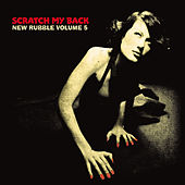 Play & Download Scratch My Back. New Rubble, Vol. 5 by Various Artists | Napster