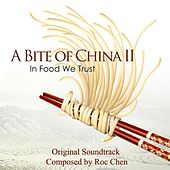 Play & Download A Bite of China 2: In Food We Trust (Original Soundtrack) by Roc Chen | Napster
