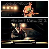 Play & Download Love Somebody by Alex Smith | Napster