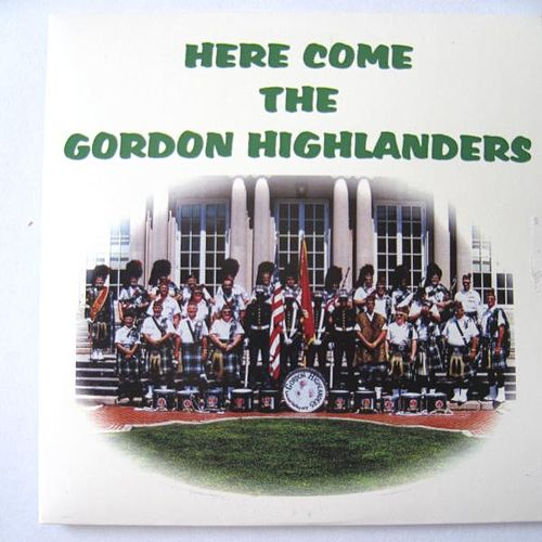 Play & Download Here Come the Gordon Highlanders by Gordon Highlanders | Napster