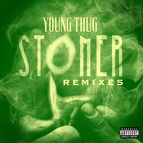 Play & Download Stoner Remixes by Young Thug | Napster