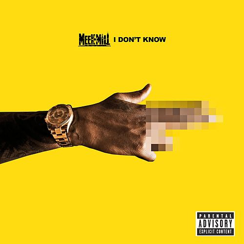 Play & Download I Don't Know by Meek Mill | Napster