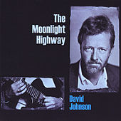 Play & Download The Moonlight Highway by David Johnson | Napster