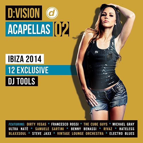 Play & Download D:Vision Acapellas 02 [Ibiza 2014] by Various Artists | Napster