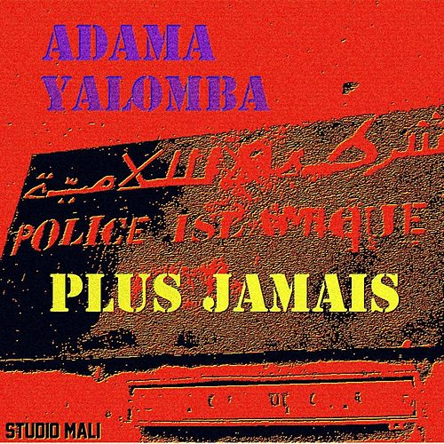 Play & Download Plus Jamais by Adama Yalomba | Napster