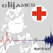 Play & Download Heart Attack! by Eli James | Napster