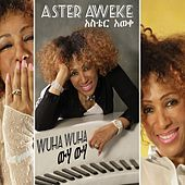 Play & Download Wuha Wuha by Aster Aweke | Napster