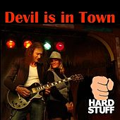 Play & Download Devil Is in Town by Hard Stuff | Napster