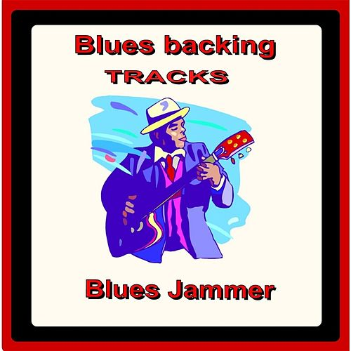 Play & Download Blues Backing Tracks by Blues Jammer | Napster