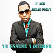 Te Enseñe a Querer by Black Jonas Point