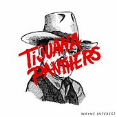 Play & Download Wayne Interest by Tijuana Panthers | Napster