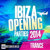 Play & Download Ibiza Opening Parties 2014 - Trance - EP by Various Artists | Napster