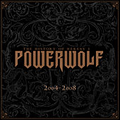 Play & Download The History of Heresy I (2004 - 2008) by Powerwolf | Napster