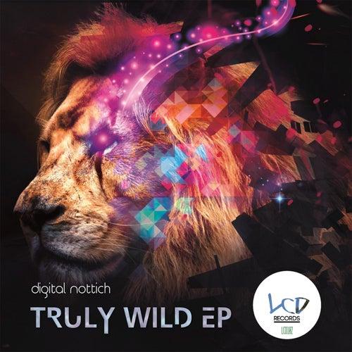 Truly Wild by Digital Nottich