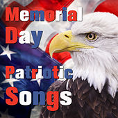 Memorial Day Playlist: Patriotic Songs to Honor the USA, Veterans, The Army, Marine Corps, Navy Seals, Coast Guard, And All Soldiers by Various Artists