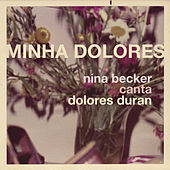 Play & Download Minha Dolores by Nina Becker | Napster