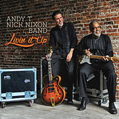 Livin' It Up by Andy T - Nick Nixon Band