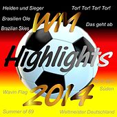 Play & Download WM Highlights 2014 by Various Artists | Napster