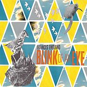 Play & Download Blink of an Eye by Frances England | Napster
