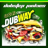 Play & Download Dubway by Dubstep Junkies | Napster