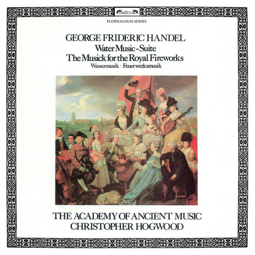 Handel: Water Music Suite; The Musick For The Royal Fireworks von The Academy Of Ancient Music