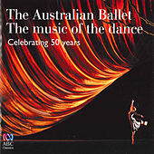 The Australian Ballet – The Music of the Dance: Celebrating 50 Years by Various Artists