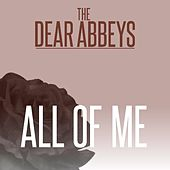 All of Me by Dear Abbeys