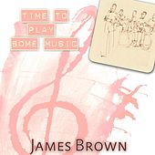 Time To Play Some Music de James Brown