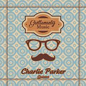 Gentlemanly Music by Charlie Parker